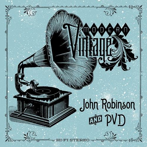 John Robinson and PVD – Modern Vintage