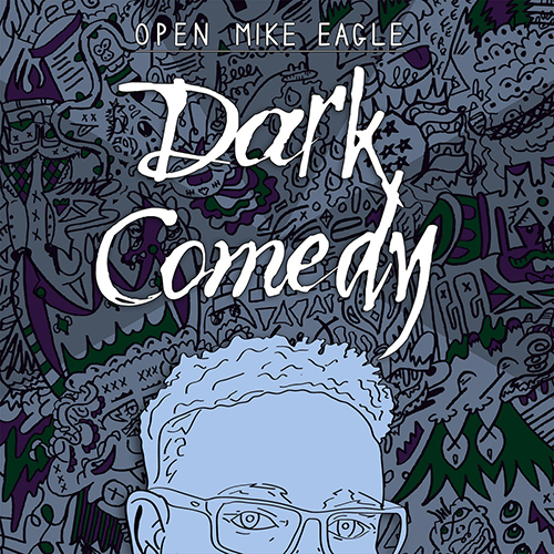 Open Mike Eagle – Dark Comedy