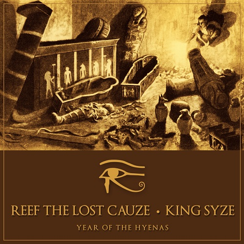 Reef The Lost Cauze and King Syze – Year Of The Hyenas
