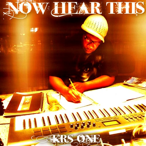 KRS-One – Now Hear This
