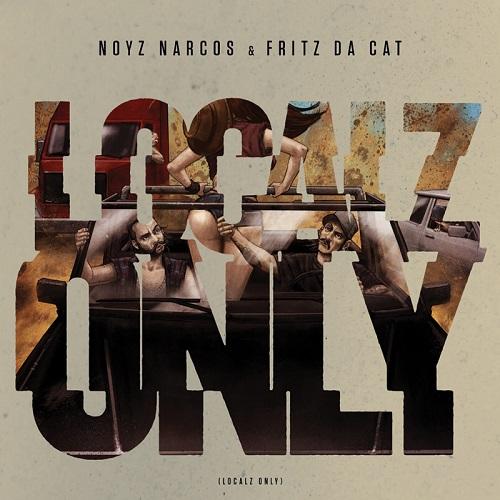 Noyz Narcos & Fritz Da Cat – Localz only