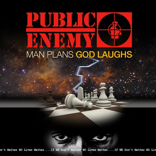 Public Enemy – Man Plans, God Laughs