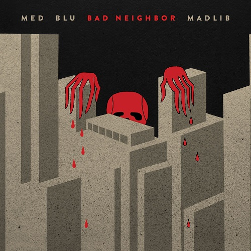 MED, Blu and Madlib – Bad Neighbor