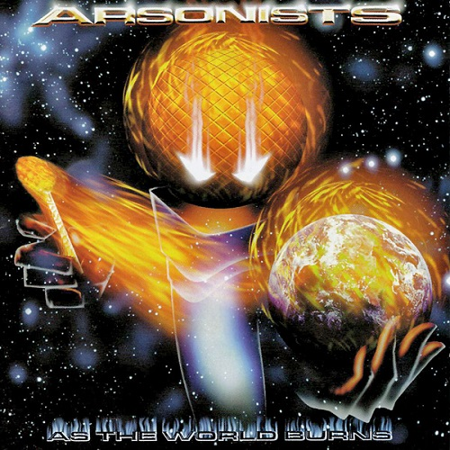 Arsonists – As The World Burns
