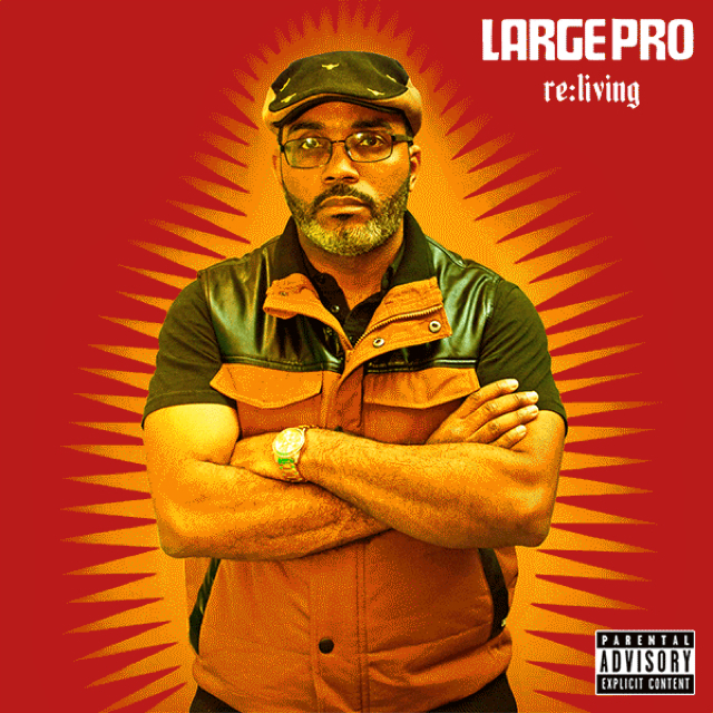 Large Pro – Re:Living