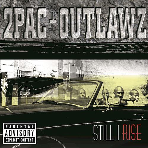 2Pac + Outlawz – Still I Rise