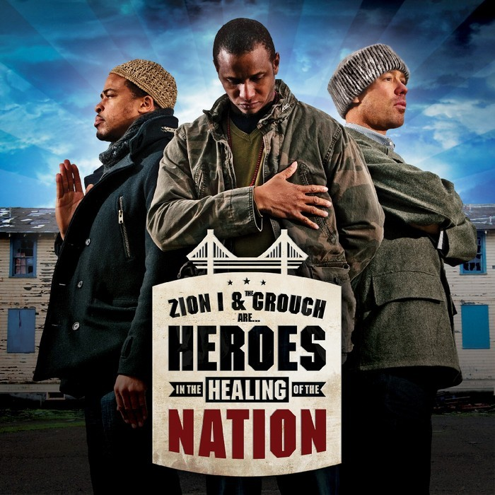 Zion I & The Grouch – Heroes In The Healing Of The Nation