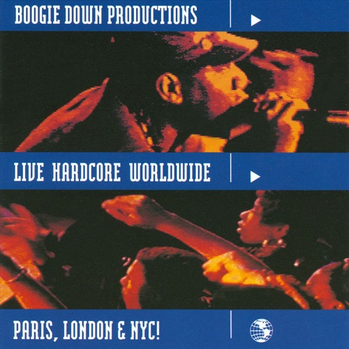Boogie Down Productions – Live Hardcore Worldwide Paris, London & NYC!