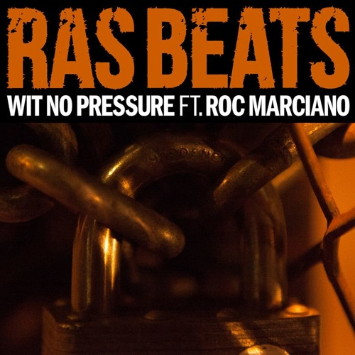 Ras Beats feat. Roc Marciano – Wit No Pressure