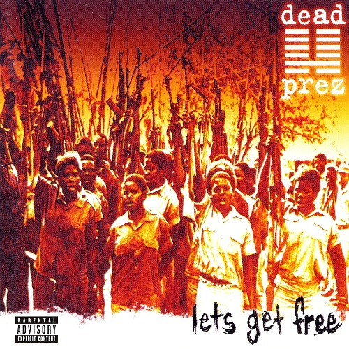 Dead Prez – Lets Get Free