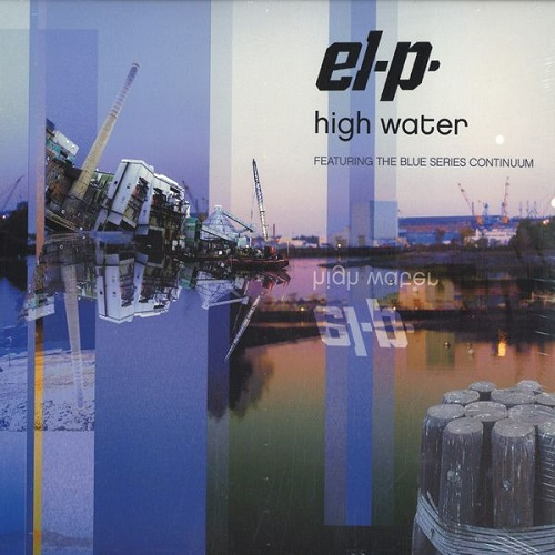 El-P Featuring The Blue Series Continuum – High Water