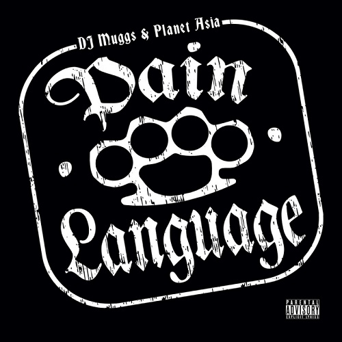 Dj Muggs & Planet Asia – Pain Language