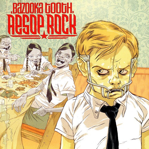 Aesop Rock – Bazooka Tooth