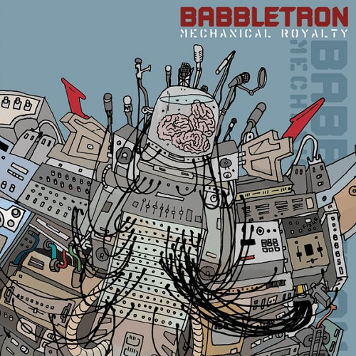 Babbletron – Mechanical Royalty
