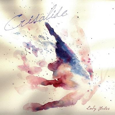 Lady Julss – Crisalide