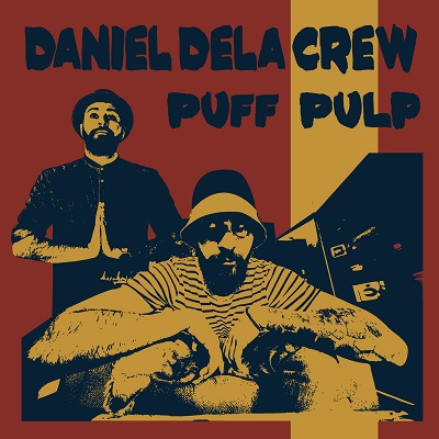 Daniel Dela Crew – Puff pulp