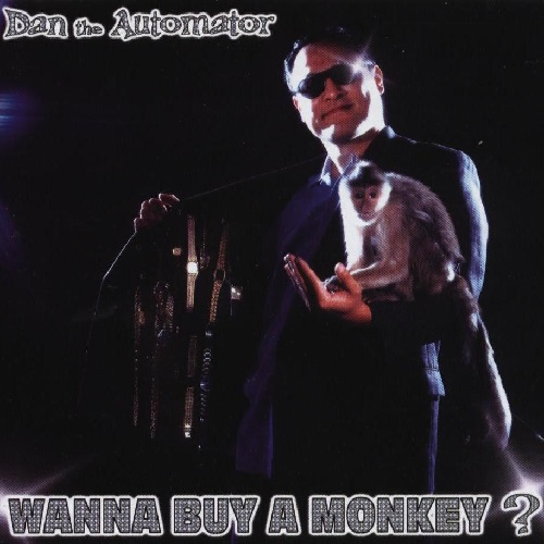 Dan The Automator – Wanna Buy A Monkey?