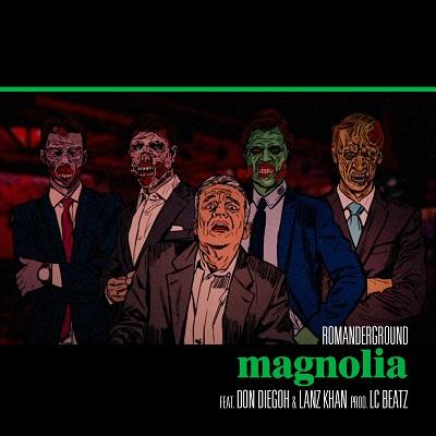 Romanderground feat. Lanz Khan e Don Diegoh – Magnolia