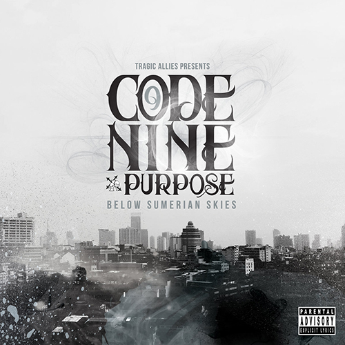 Code Nine and Purpose – Below Sumerian Skies