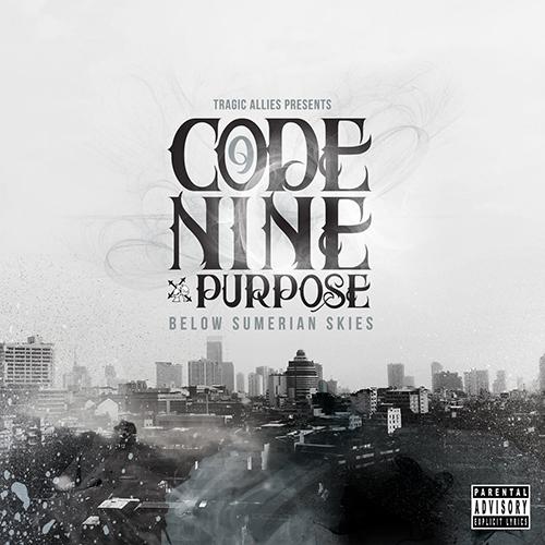 Code Nine and Purpose – Below Sumerian Skies
