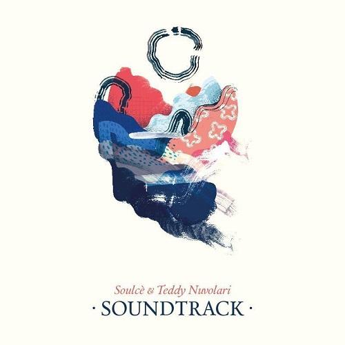 """""""Soundtrack"""" di Soulce' & Teddy Nuvolari e' fuori!"""