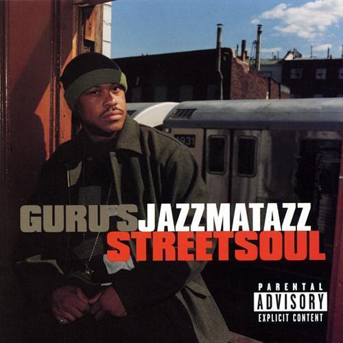 Guru – Guru's Jazzmatazz – Streetsoul