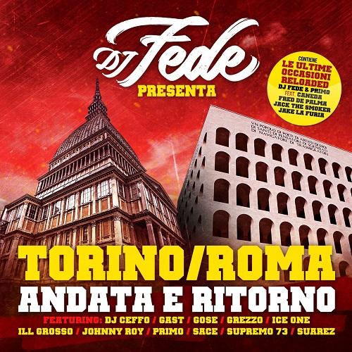 """Dj Fede annuncia l'uscita di """"Torino/Roma andata e ritorno"""""""