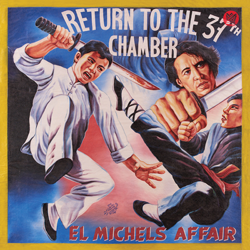 El Michels Affair – Return To The 37th Chamber