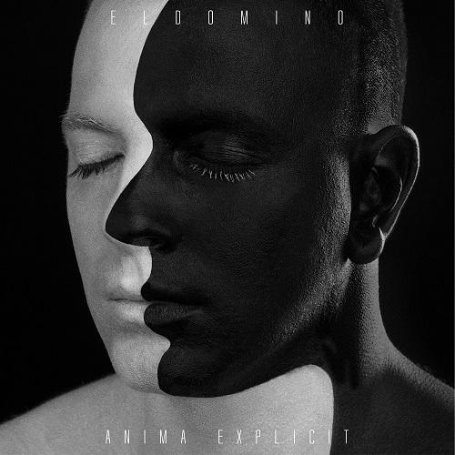 """""""Anima explicit"""" e' il nuovo disco di ElDoMino"""
