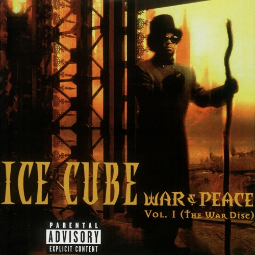 Ice Cube – War & Peace Vol. 1 (The War Disc)