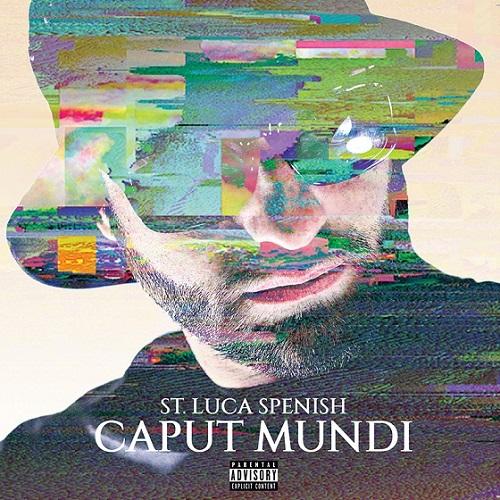"""St. Luca Spenish e' pronto a uscire con """"Caput mundi"""""""