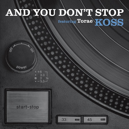 Koss feat. Torae – And You Don't Stop