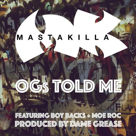 Masta Killa feat. Boy Backs and Moe Roc – OGs Told Me