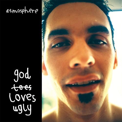 Atmosphere – God Loves Ugly