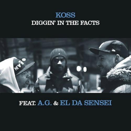 Koss feat. A.G., El Da Sensei – Diggin' In The Facts