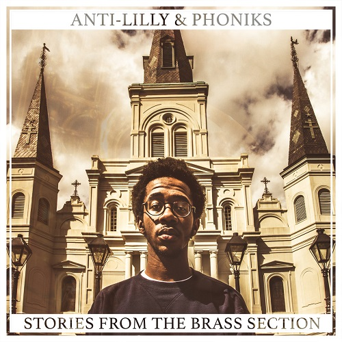 Anti-Lilly & Phoniks – Stories From The Brass Section