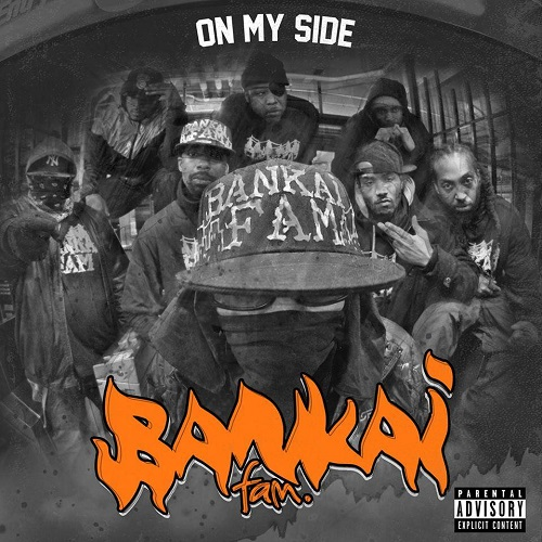 Bankai Fam. – On My Side