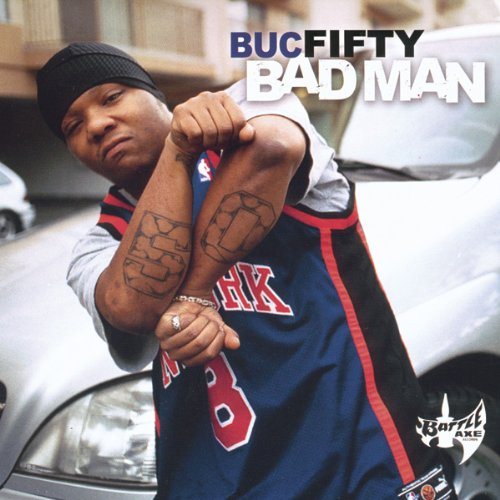 Buc Fifty – Bad Man