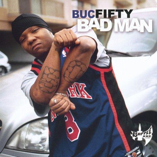 Buc Fifty – Bad Man