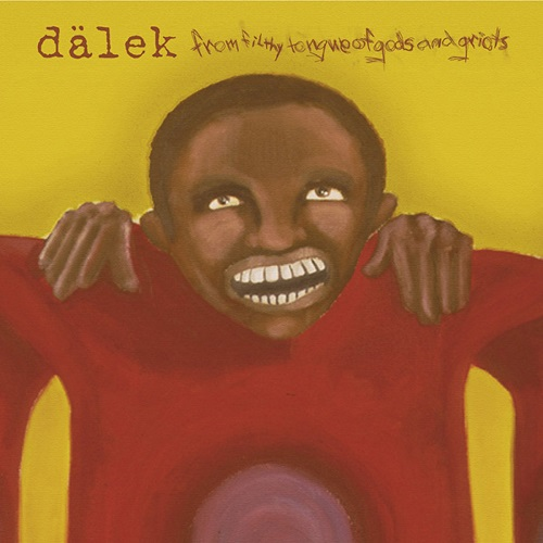 Dalek – From Filthy Tongues Of Gods And Griots