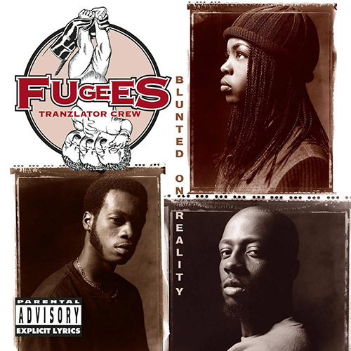 Fugees (Tranzlator Crew) – Blunted On Reality