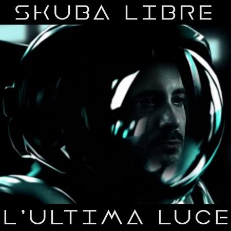 Skuba Libre – L'ultima luce