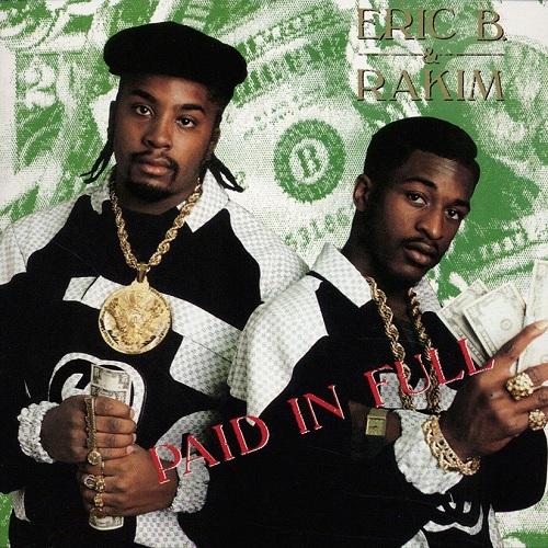 Eric B. & Rakim – Paid In Full