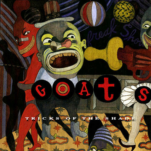The Goats – Tricks Of The Shade