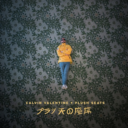Calvin Valentine – Plush Seats (prossima uscita)