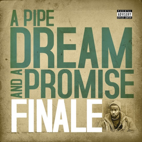 Finale – A Pipe Dream And A Promise