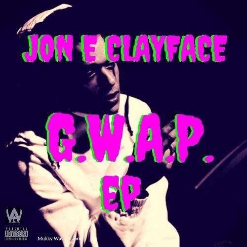 Jon E Clayface – G.W.A.P. EP