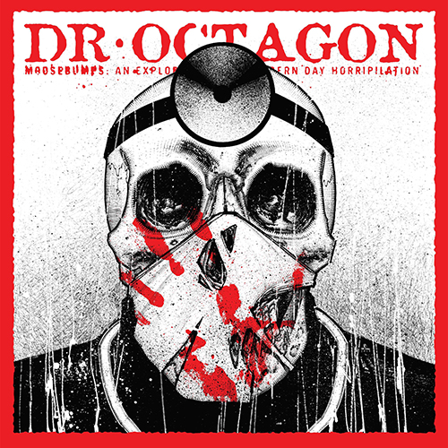 Dr. Octagon – Moosebumps: An Exploration Into Modern Day Horripilation