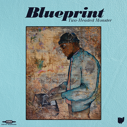 Blueprint – Two-Headed Monster (prossima uscita)