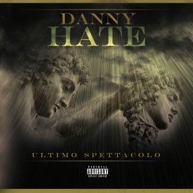 Danny Hate – Ultimo spettacolo